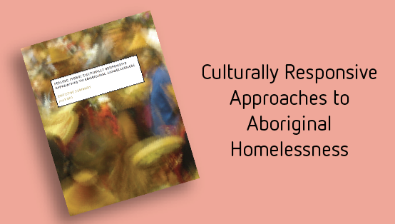 Culturally Responsive Approaches to Aboriginal Homelessness