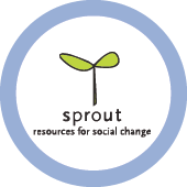 SPROUT Resources for Social Change