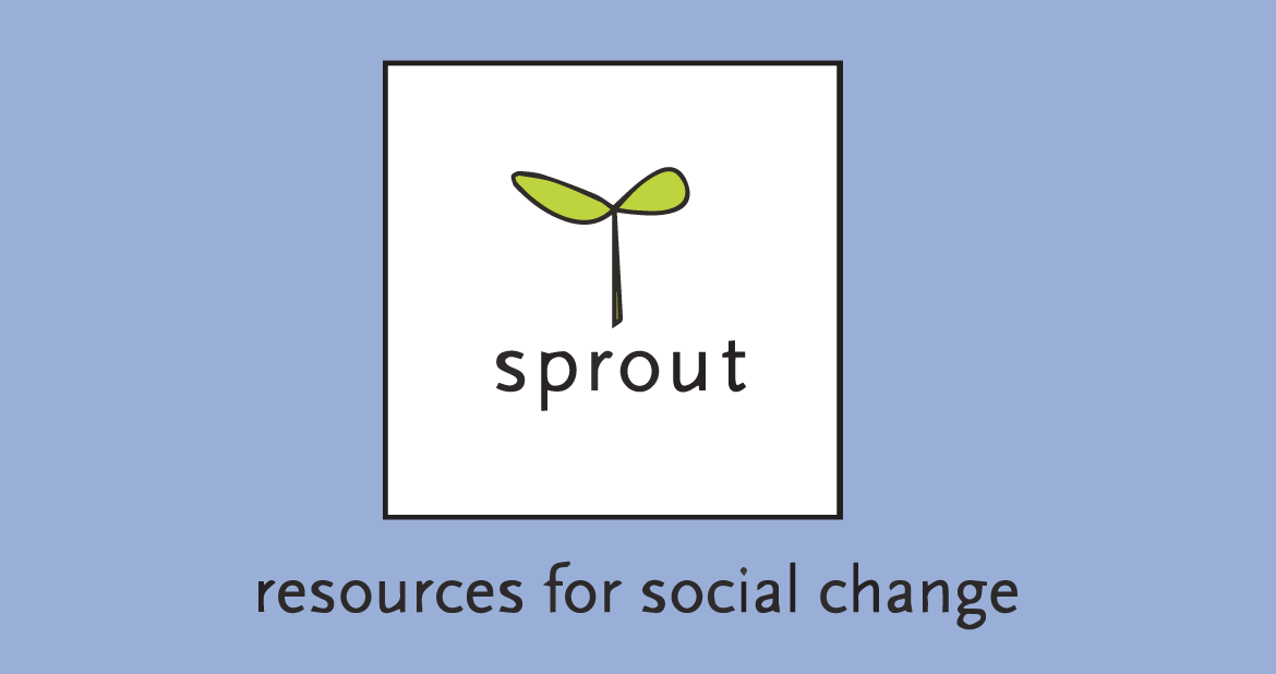 SPROUT: Resources for Social Change