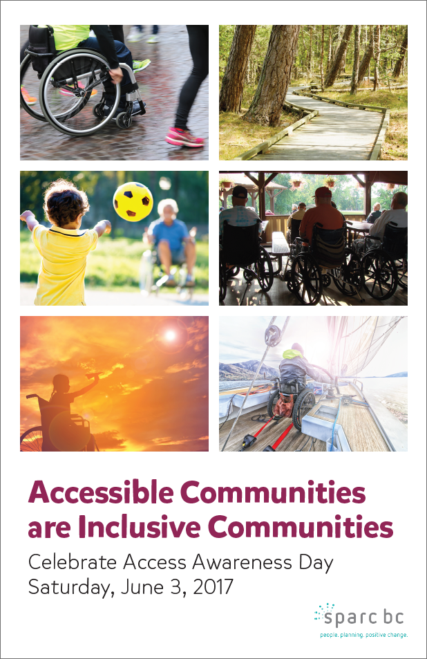 Accessible Communities are Inclusive Communities - Celebrate Access Awareness Day, Saturday, June 3, 2017